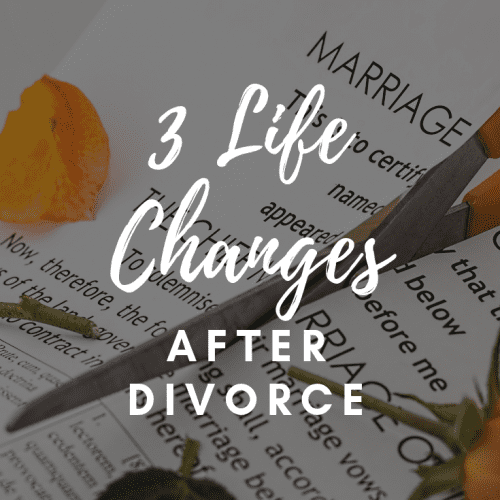 Life Changes Divorce